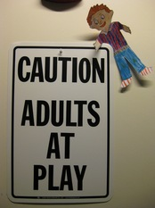 Caution, Adults at Play!